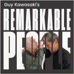 Guy Kawasaki's Remarkable People Podcast